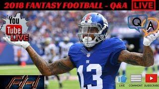 2018 Fantasy Football - Draft Advice  ***LIVE SHOW***