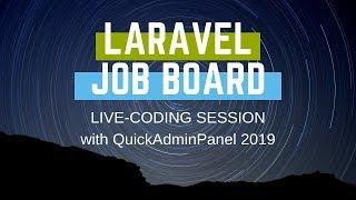 Live-coding: Freelance Job Board on Laravel 5.8 + QuickAdminPanel 2019