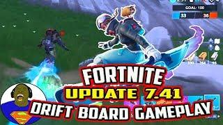 FORTNITE UPDATE 7.41 PATCH NOTES AND UPDATE - DRIFT BOARD GAMEPLAY AND REVIEW