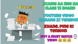 Exam tension 12th  board | youtube pe video banane ????  ki tension| videp  delay | Anjan Official