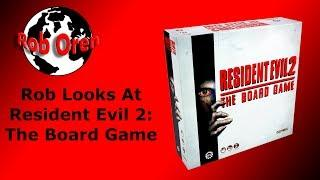 Rob Looks At Resident Evil 2: The Board Game
