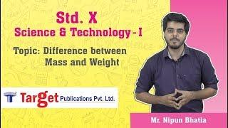 Std. 10 Science and Technology Part - 1  (Maharashtra Board) Difference between Mass and Weight