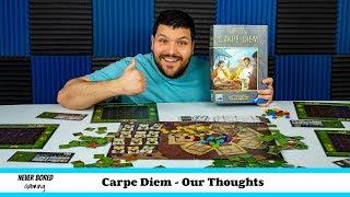 Carpe Diem - Our Thoughts (Board Game)