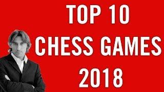Top 10 Chess Games 2018 | Selection by Daniel King