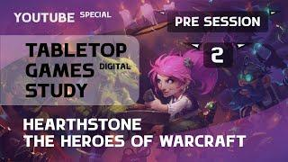 Hearthstone (Pre Session 2) Tabletop Games Study