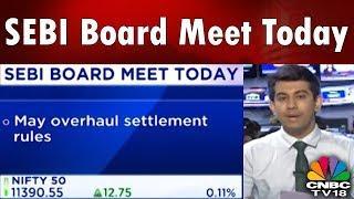 SEBI Board Meet Today | May Approve Interoperability Of Capital Market | CNBC-TV18