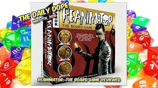 'Reanimator: The Board Game' Reviewed on The Daily Dope EP96 05/17/2018