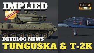 War Thunder - DEVBLOG NEWS - 2S6 Tunguska und T-2K Super Sonic Patch 1.87