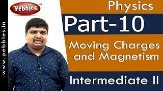 Part-10 : Moving Charges and Magnetism | Physics | Intermediate II | AP&TS Syllabus