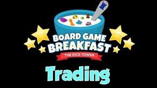 Board Game Breakfast  - Trading