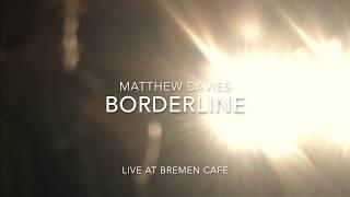 MATTHEW DAVIES - BORDERLINE