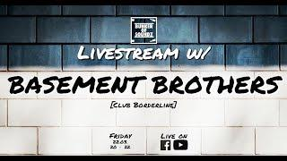 BoS 025 - Livestream w/ BASEMENT BROTHERS (Club Borderline)
