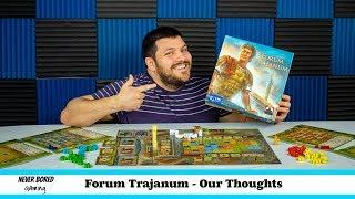 Forum Trajanum - Our Thoughts (Board Game)