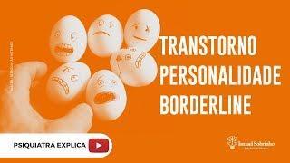 Tudo sobre Transtorno de Personalidade Borderline