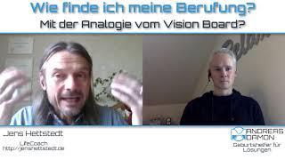Wie finde ich meine Berufung? – Mit dem Vision Board? Live-Coaching Andreas Dämon mit Jens Hettstedt