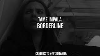 tame impala borderline aeshetic editing audio
