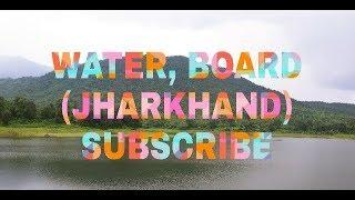 Beautiful place water Board JHARKHAND 2018. New video
