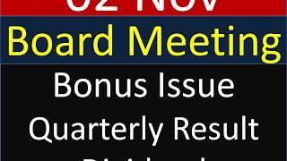 आज 02 Nov  को  Board meeting रखी है Bonus Issue , Quarterly Result, dividend  के लिए