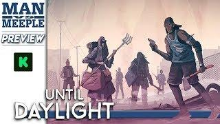 Until Daylight Preview by Man vs Meeple (Flyos Games)