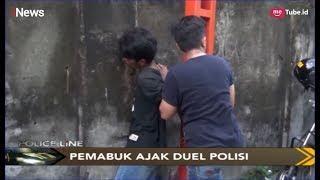 Mabuk Usai Hirup Lem, Pemuda Tantang Duel Polisi - Police Line 01/05