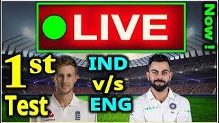Live : India vs England Live Cricket Score 1st Test : Day 1   Live Match Today ind vs eng