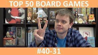 My Top 50 Board Games | Part 2: #40-31 | slickerdrips