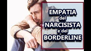 EMPATIA del NARCISISTA e del BORDERLINE. Quali DIFFERENZE ? Narcisismo e Amore