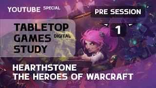 Hearthstone (Pre Session 1) Tabletop Games Study