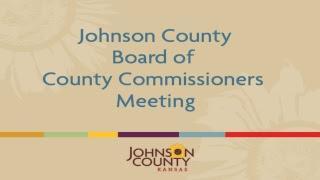 Johnson County, KS Government Board Meeting Live Stream