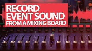 Record Live Event Sound from a Mixing Board