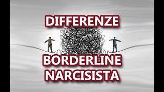Quali sono le DIFFERENZE tra un NARCISISTA e un BORDERLINE ?