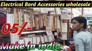 Electrical Board Accessories wholesale market  || Electrical market bhagirath place delhi