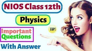 NIOS Class 12th Physics Most Important Questions With Answers - For Board Exam