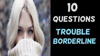 10 QUESTIONS SUR LE TROUBLE BORDERLINE