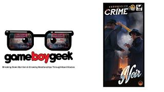 Chronicles of Crime: Noir Review with the Game Boy Geek