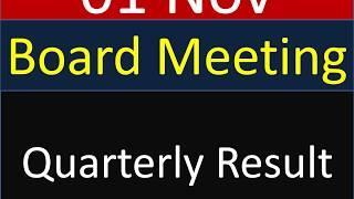 आज 01 Nov  को  Board meeting रखी है Quarterly Result  के लिए