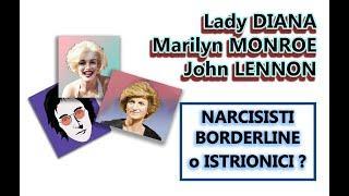 Lady DIANA, Marilyn MONROE, John LENNON. Personalità NARCISISTA o BORDERLINE ? Narcisismo e Amore
