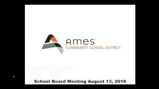 August 13, 2018 School Board Meeting :  Ames Community School District Live Stream