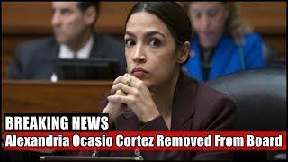 Alexandria Ocasio Cortez Removed From Board